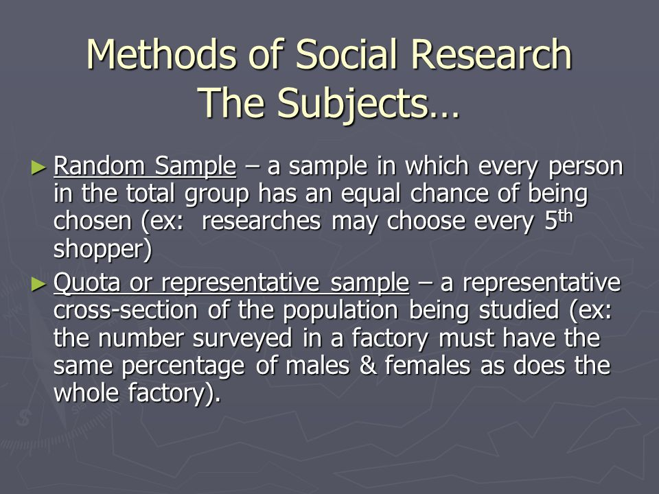 Methods of Social Research The Subjects…