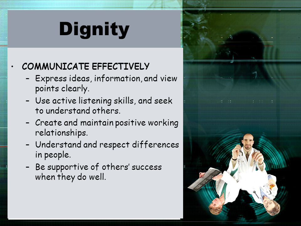 Dignity COMMUNICATE EFFECTIVELY