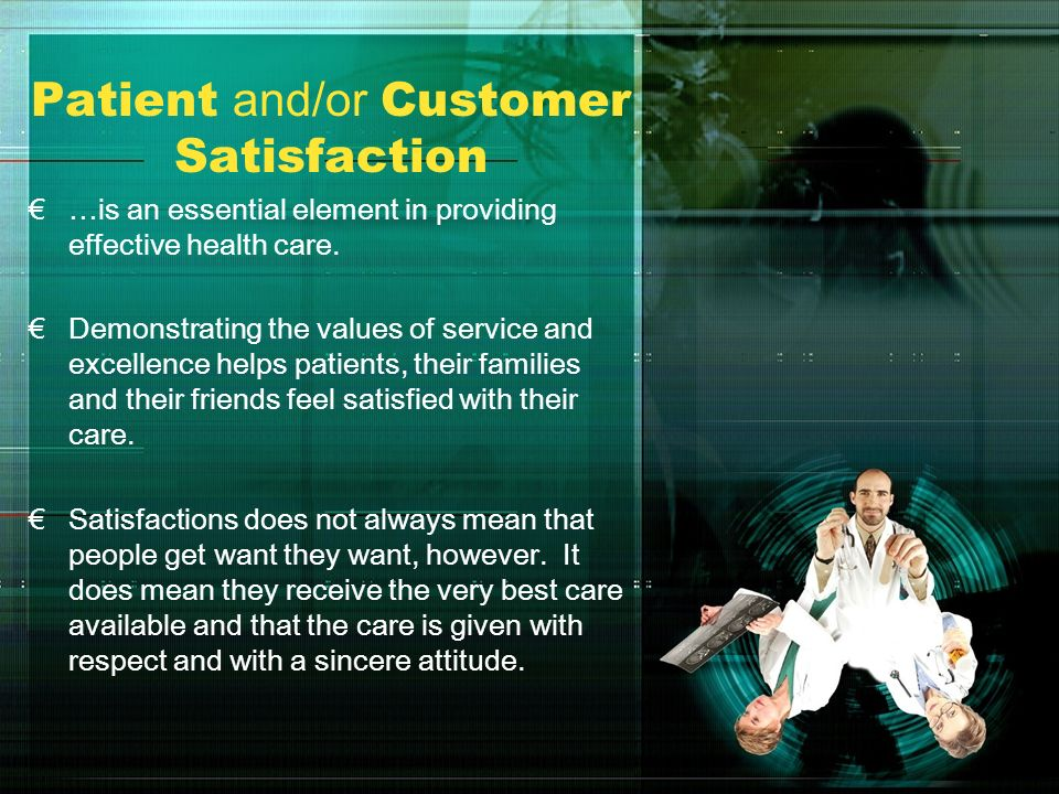 Patient and/or Customer Satisfaction