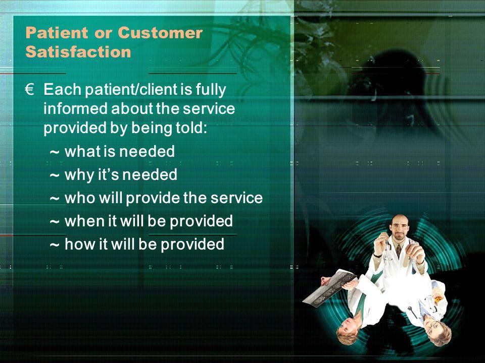 Patient or Customer Satisfaction