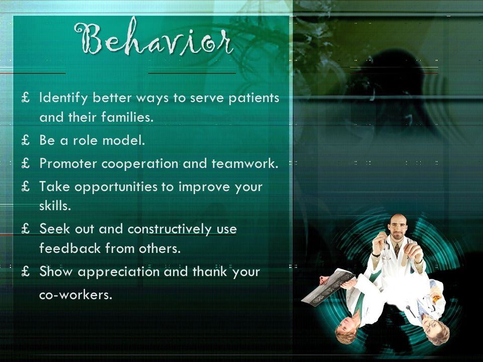 Behavior Identify better ways to serve patients and their families.