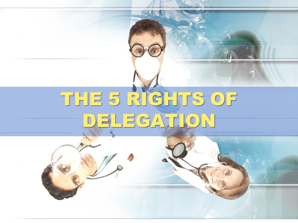 The 5 Rights of Delegation