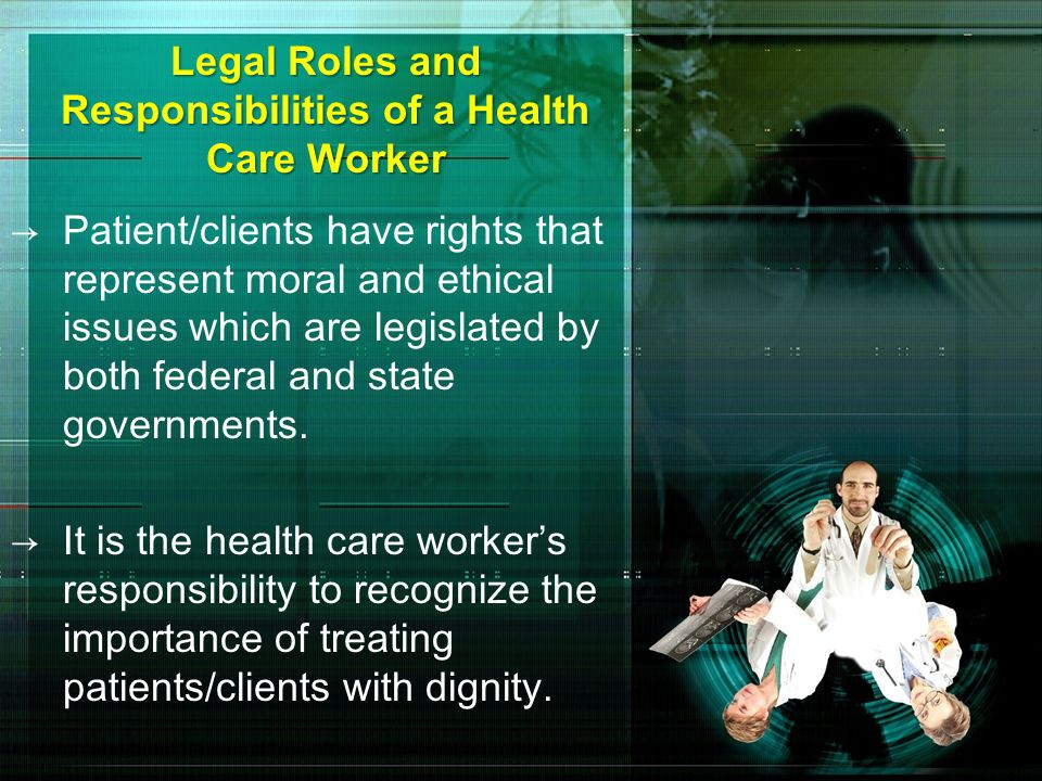 Legal Roles and Responsibilities of a Health Care Worker