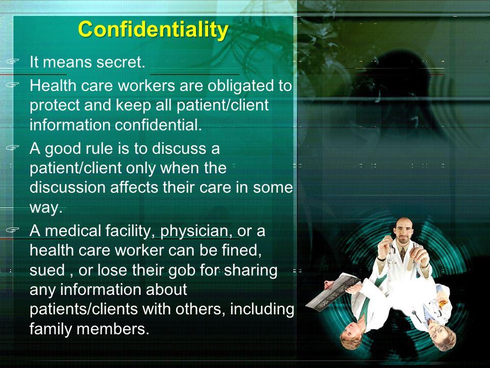Confidentiality It means secret.