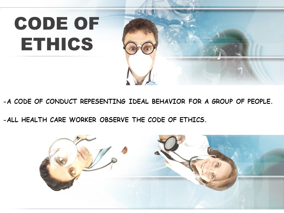 CODE OF ethics -A CODE OF CONDUCT REPESENTING IDEAL BEHAVIOR FOR A GROUP OF PEOPLE.