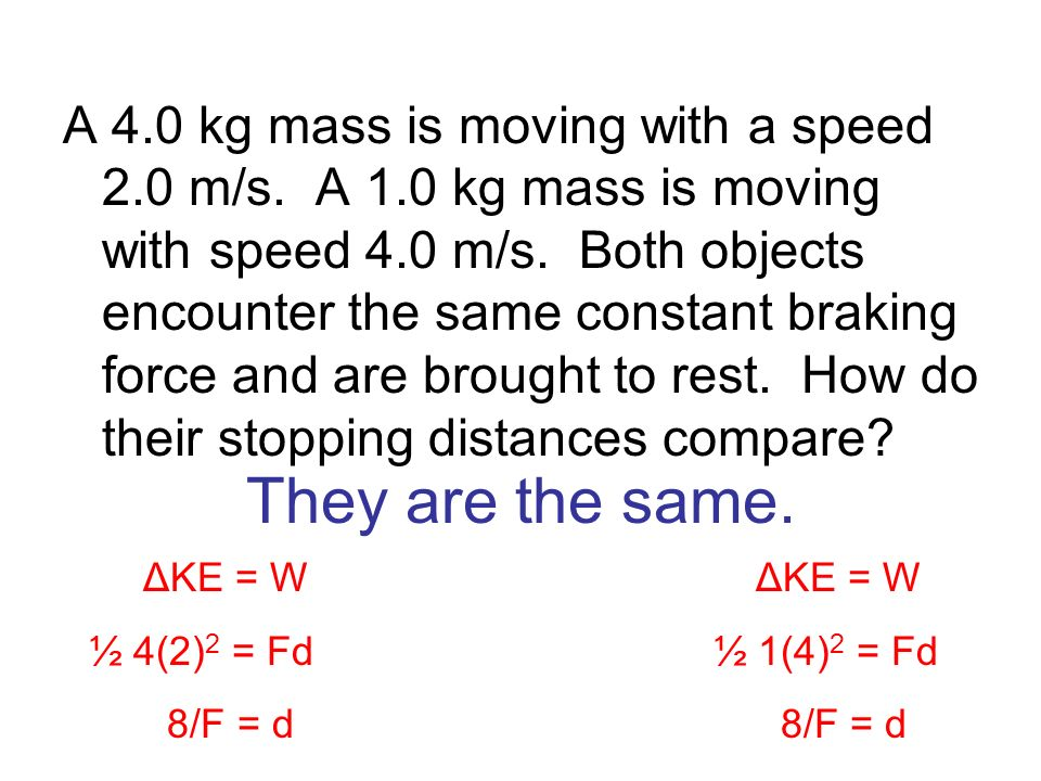 A 4. 0 kg mass is moving with a speed 2. 0 m/s. A 1