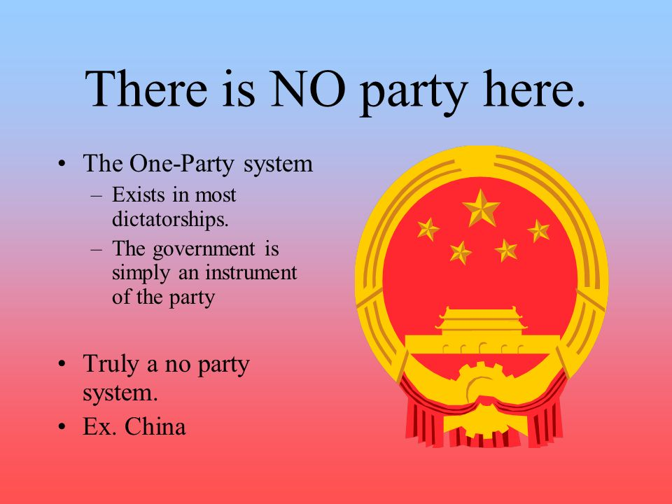 There is NO party here. The One-Party system Truly a no party system.