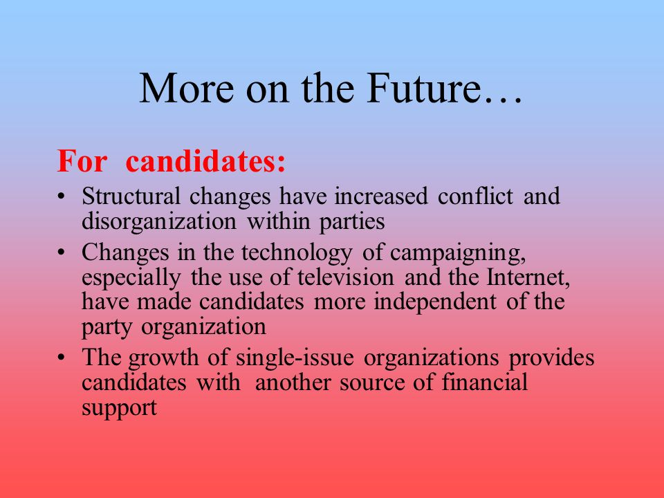 More on the Future… For candidates: