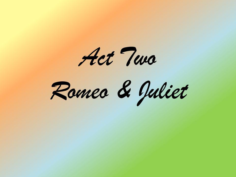 Act Two Romeo & Juliet