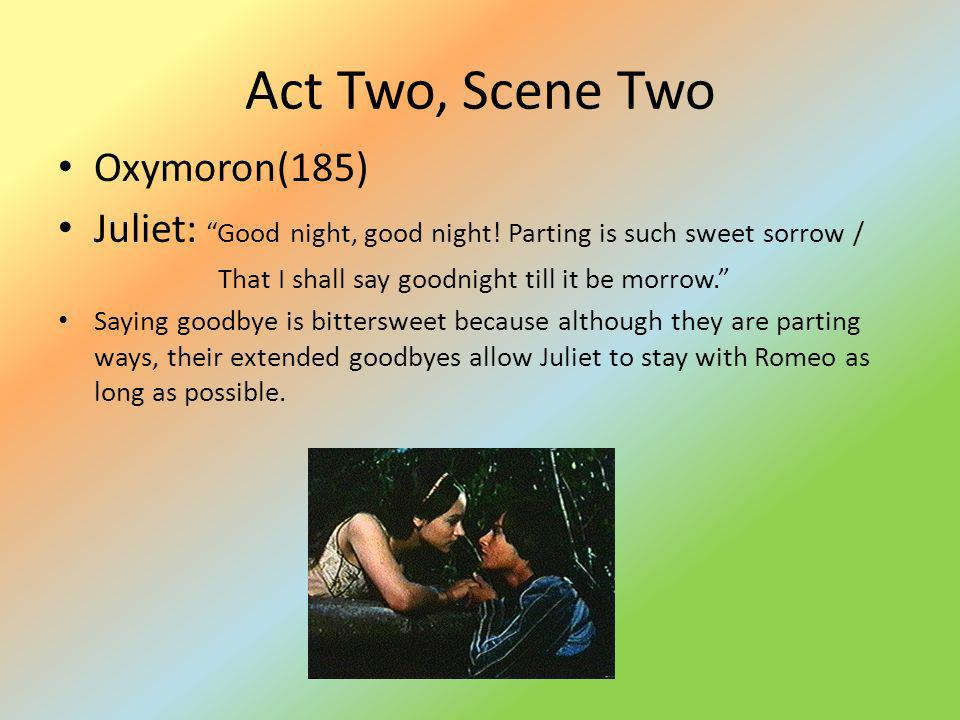 Act Two, Scene Two Oxymoron(185)