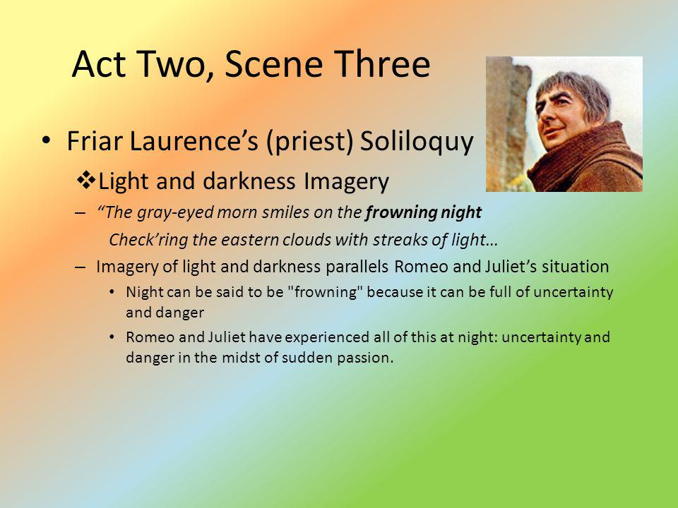 Act Two, Scene Three Friar Laurence's (priest) Soliloquy