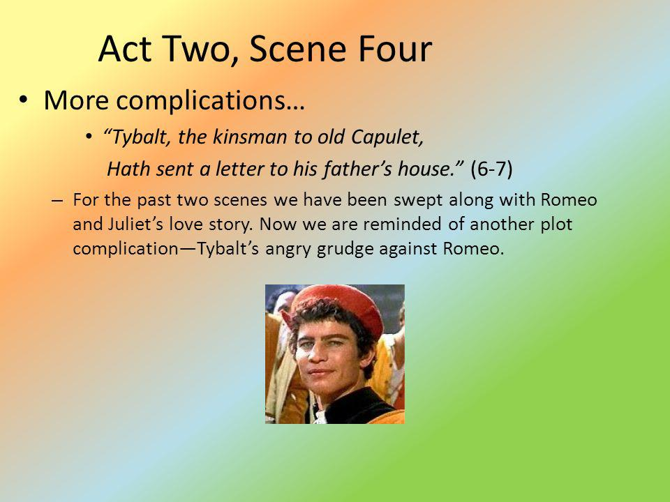 Act Two, Scene Four More complications…
