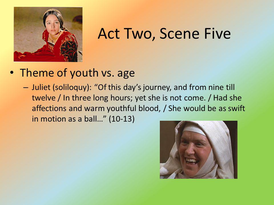 Act Two, Scene Five Theme of youth vs. age