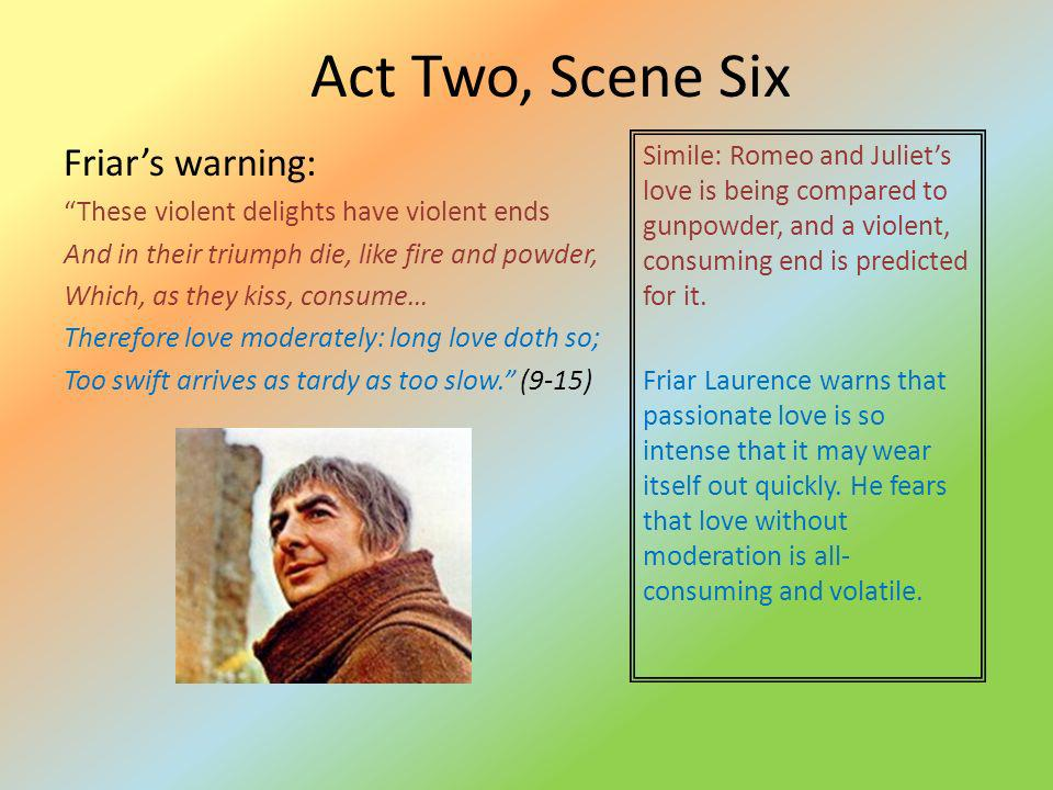 Act Two, Scene Six Friar's warning: