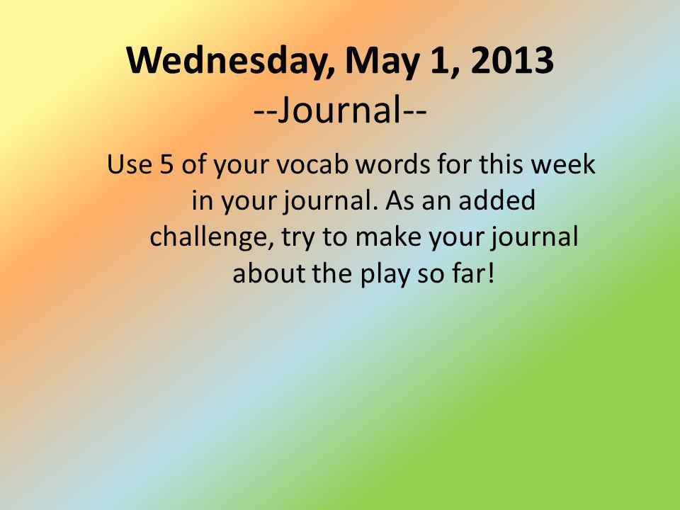 Wednesday, May 1, 2013 --Journal--
