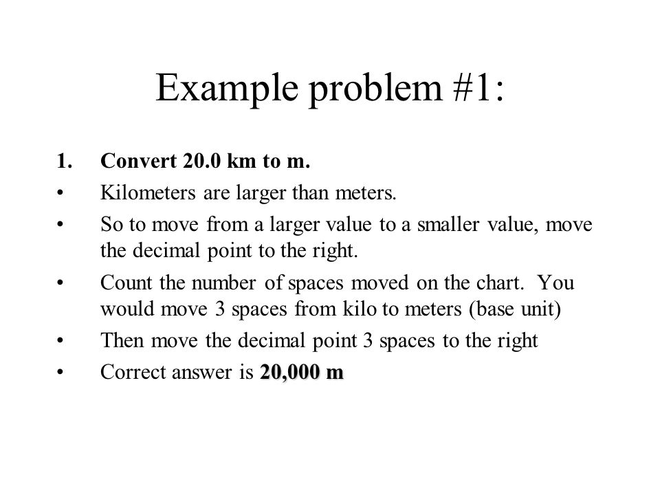 Example problem #1: Convert 20.0 km to m.