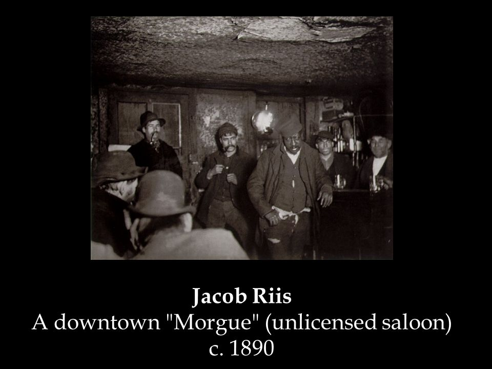 Jacob Riis A downtown Morgue (unlicensed saloon) c. 1890