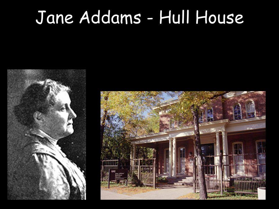 Jane Addams - Hull House