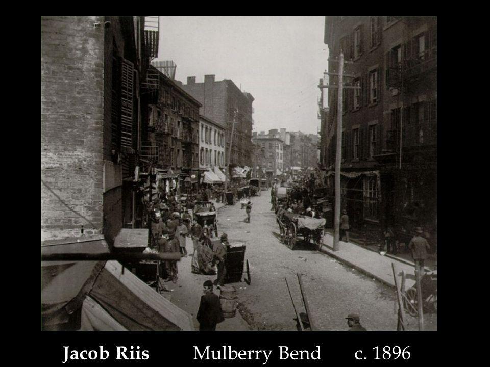 Jacob Riis Mulberry Bend c. 1896