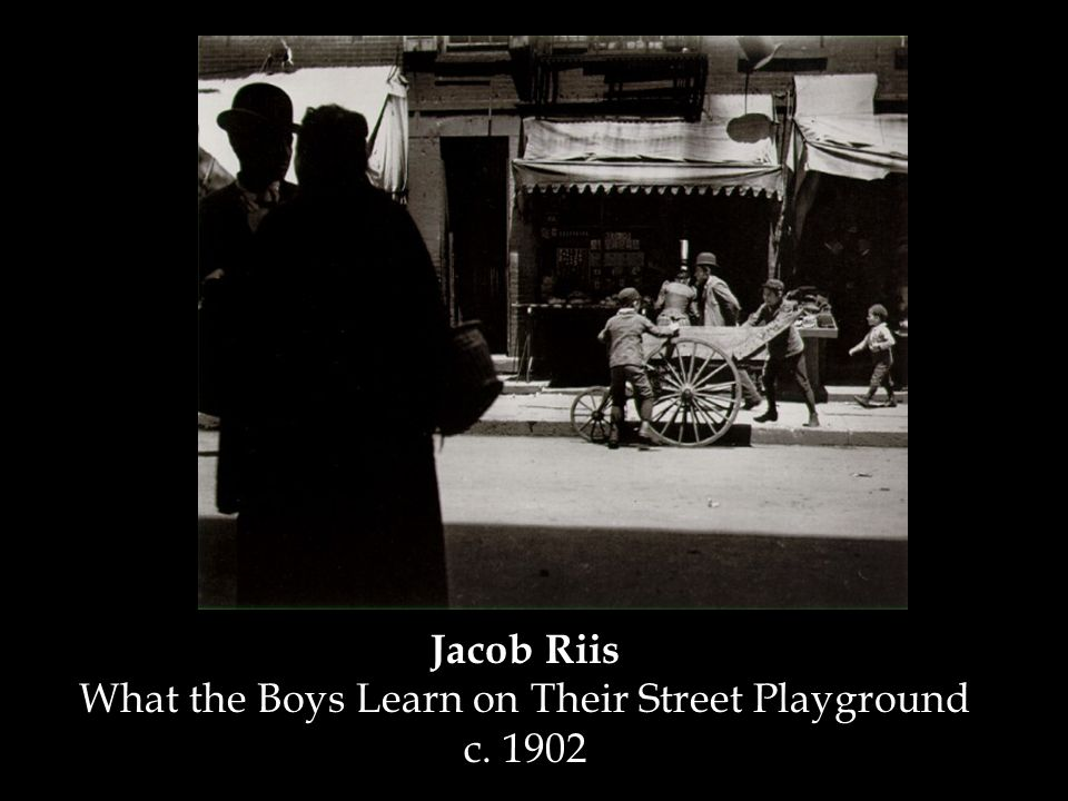 Jacob Riis What the Boys Learn on Their Street Playground c. 1902