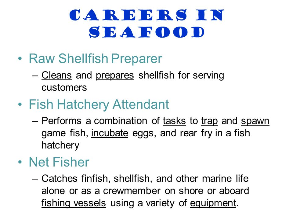 Careers in Seafood Raw Shellfish Preparer Fish Hatchery Attendant