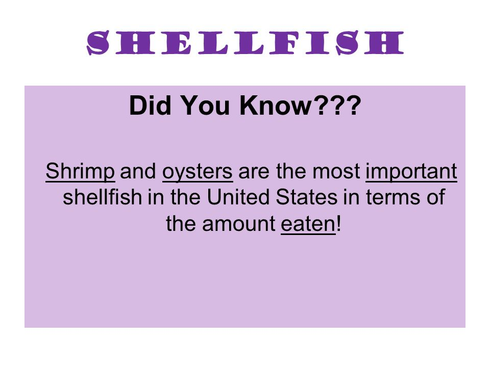 Shellfish Did You Know .