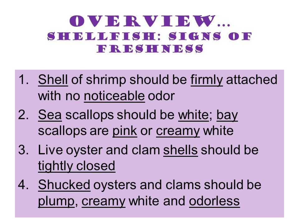Overview… Shellfish: Signs of Freshness