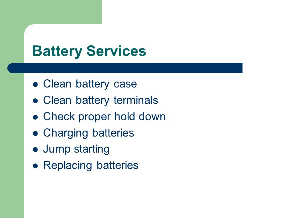 Battery Services Clean battery case Clean battery terminals