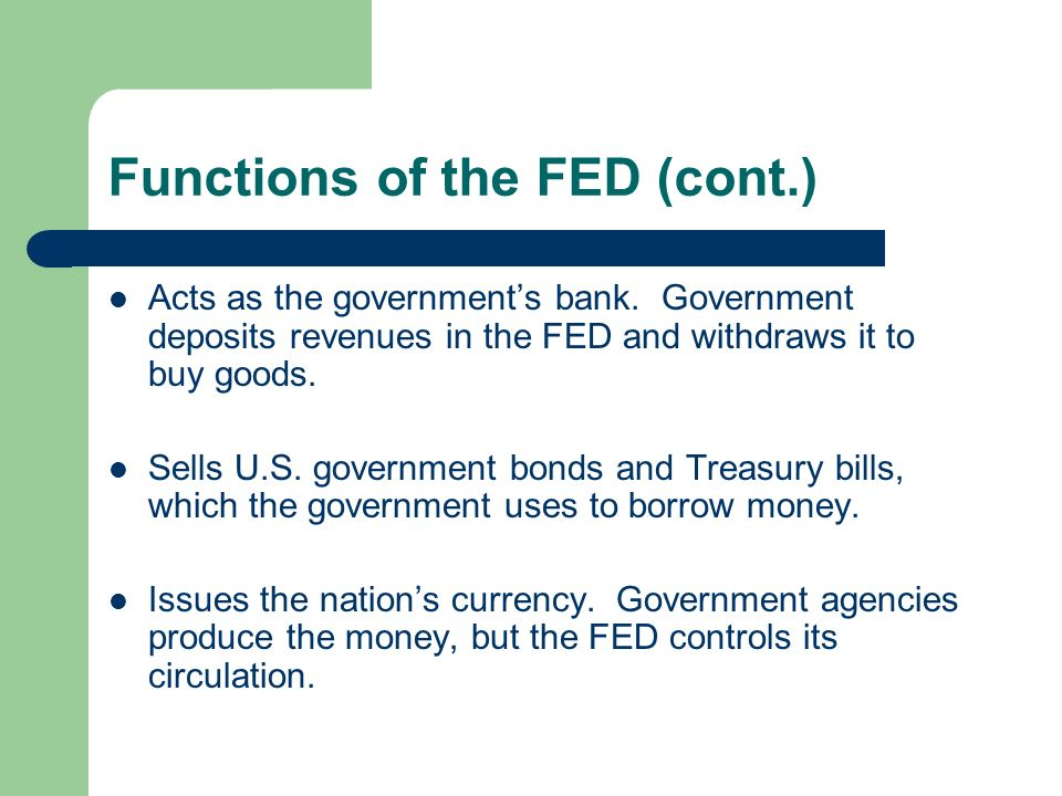 Functions of the FED (cont.)