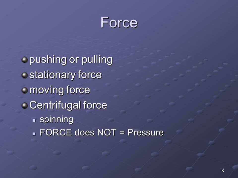Force pushing or pulling stationary force moving force