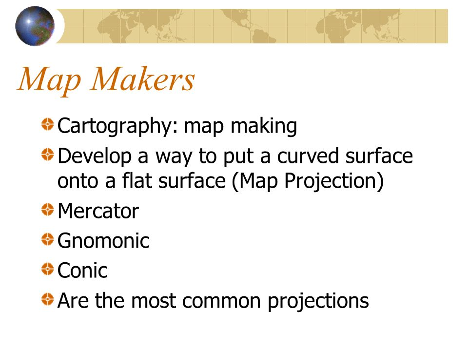 Map Makers Cartography: map making