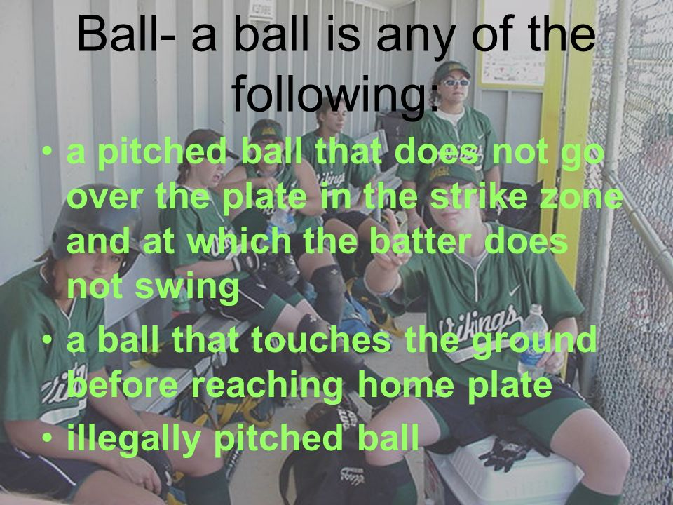 Ball- a ball is any of the following: