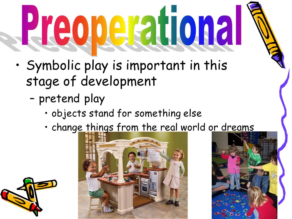 Preoperational Symbolic play is important in this stage of development