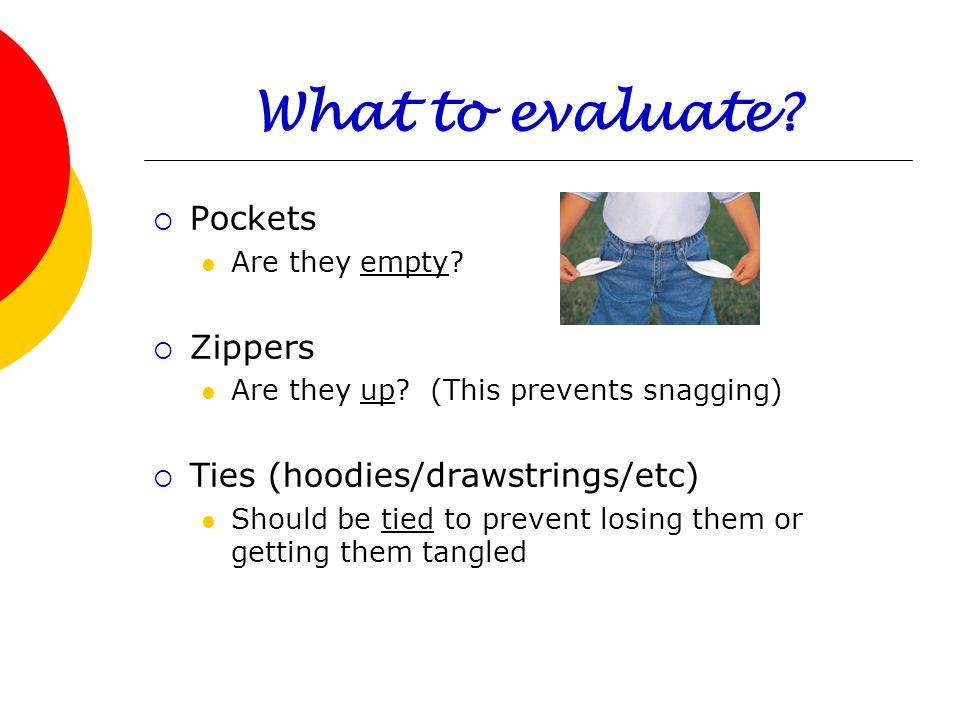 What to evaluate Pockets Zippers Ties (hoodies/drawstrings/etc)