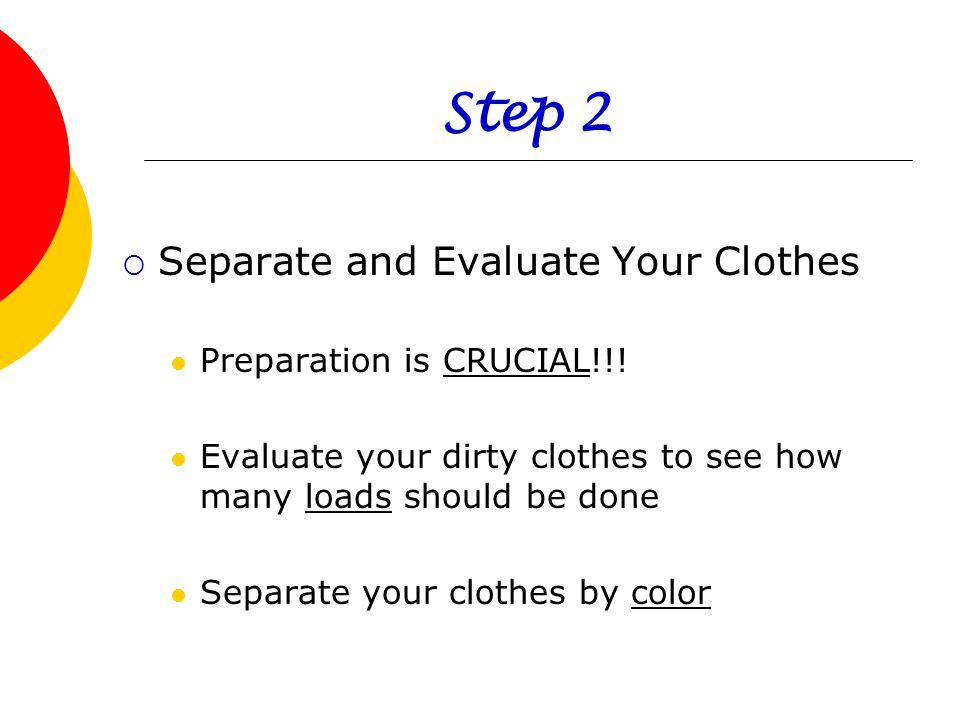 Step 2 Separate and Evaluate Your Clothes Preparation is CRUCIAL!!!