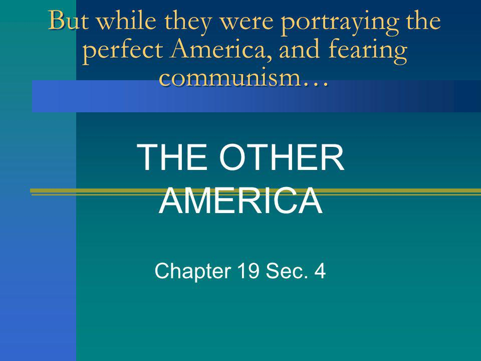 THE OTHER AMERICA Chapter 19 Sec. 4