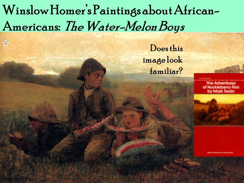 Winslow Homer's Paintings about African-Americans: The Water-Melon Boys