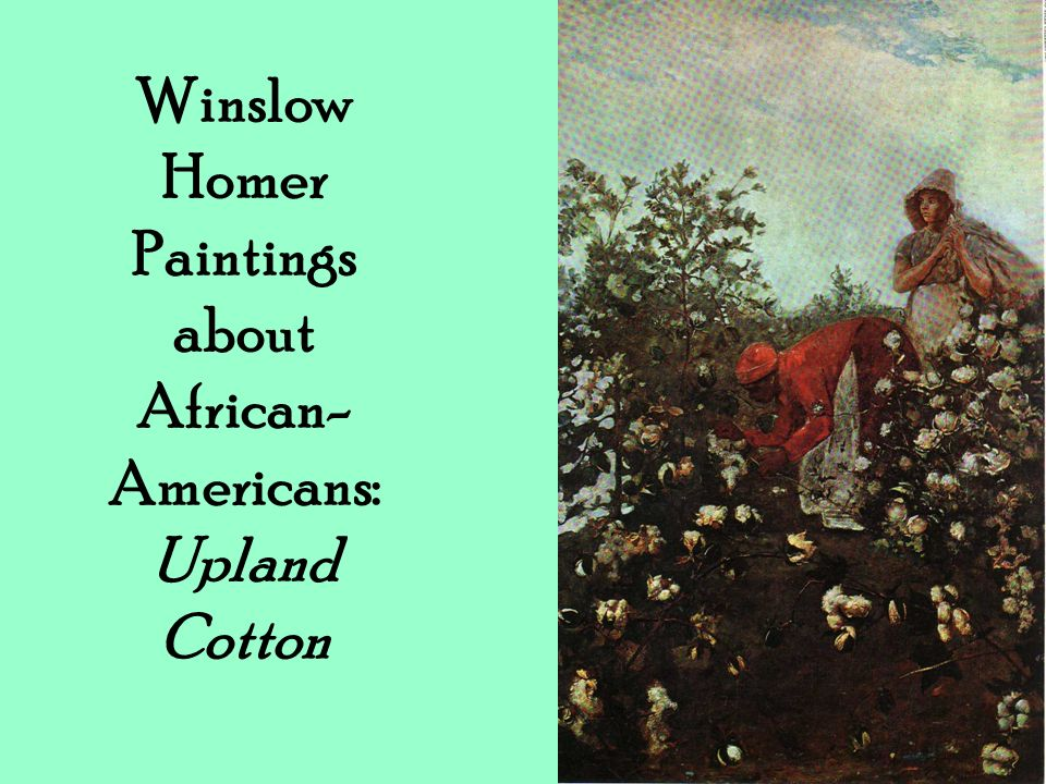 Winslow Homer Paintings about African-Americans: Upland Cotton