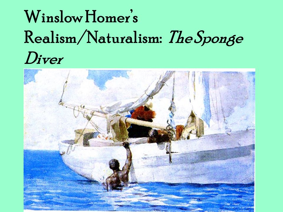 Winslow Homer's Realism/Naturalism: The Sponge Diver