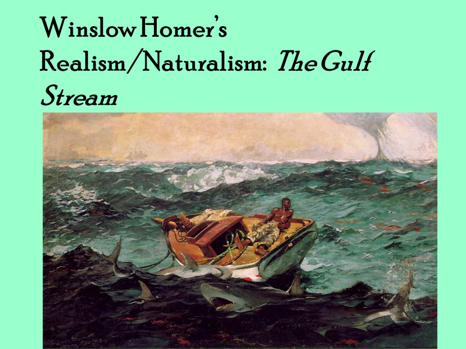 Winslow Homer's Realism/Naturalism: The Gulf Stream