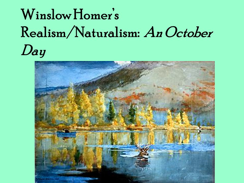 Winslow Homer's Realism/Naturalism: An October Day