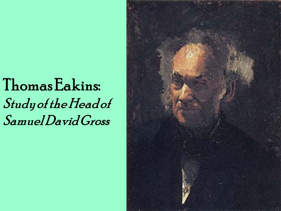 Thomas Eakins: Study of the Head of Samuel David Gross