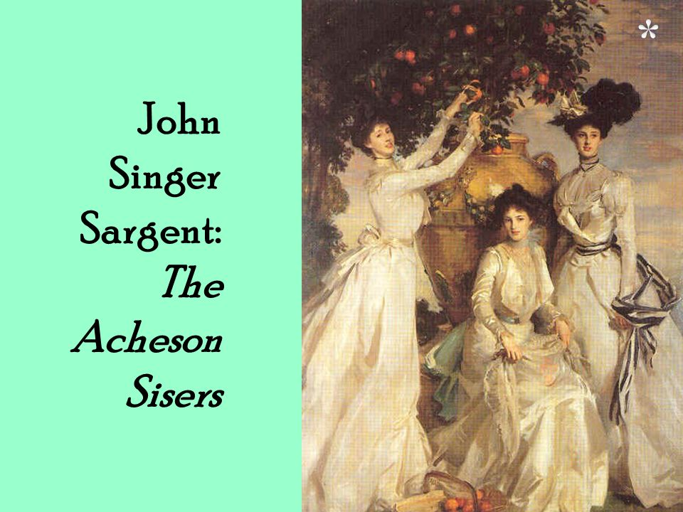 John Singer Sargent: The Acheson Sisers