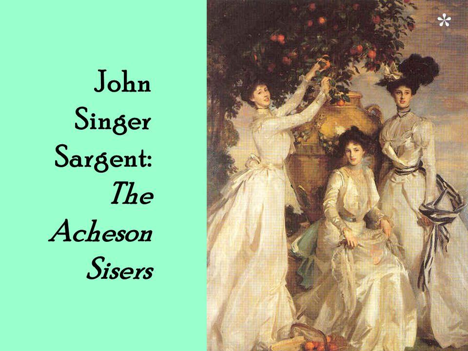 John Singer Sargent: The Acheson Sisers