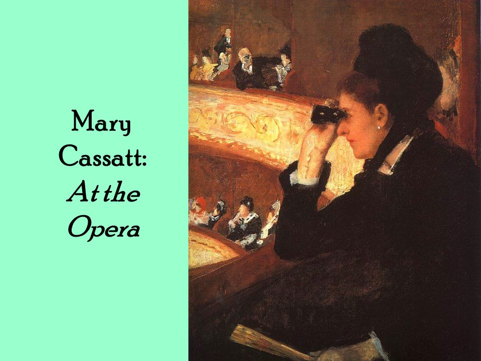 Mary Cassatt: At the Opera