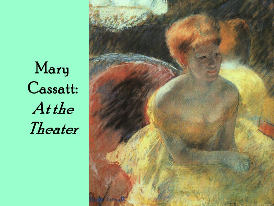 Mary Cassatt: At the Theater