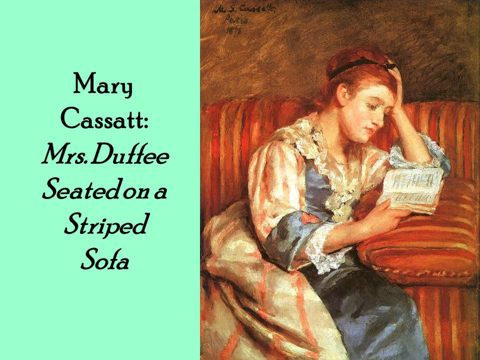 Mary Cassatt: Mrs. Duffee Seated on a Striped Sofa