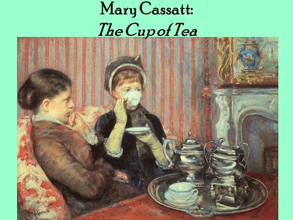 Mary Cassatt: The Cup of Tea