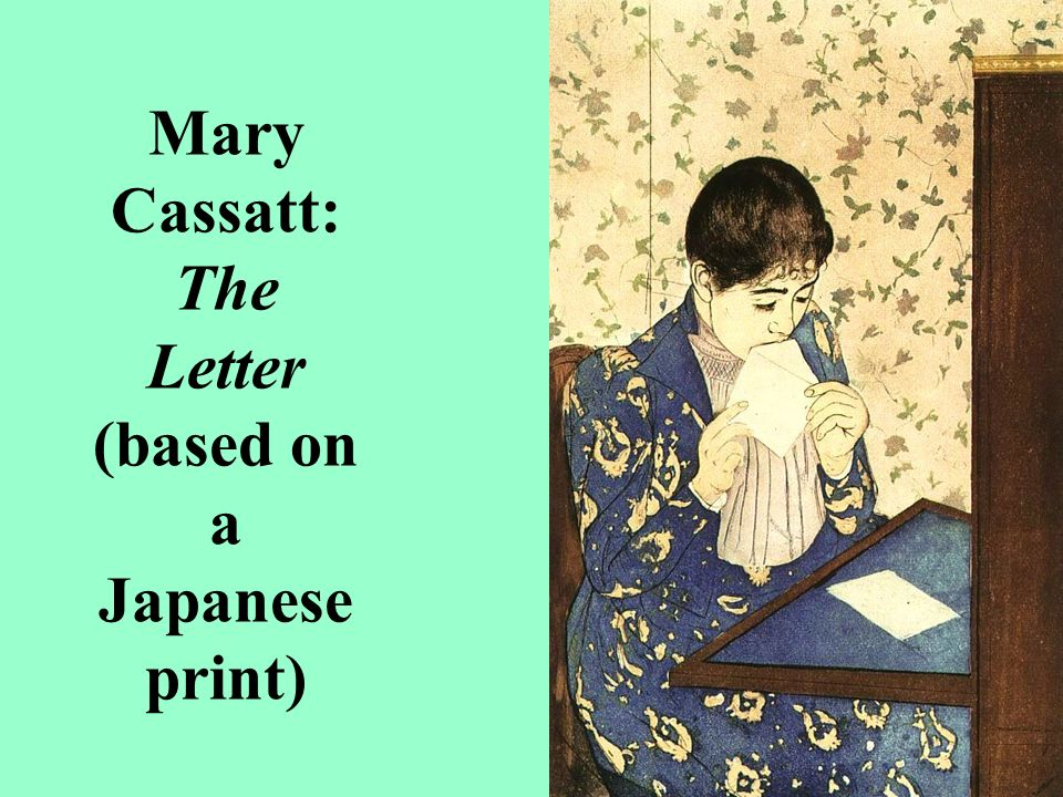 Mary Cassatt: The Letter (based on a Japanese print)