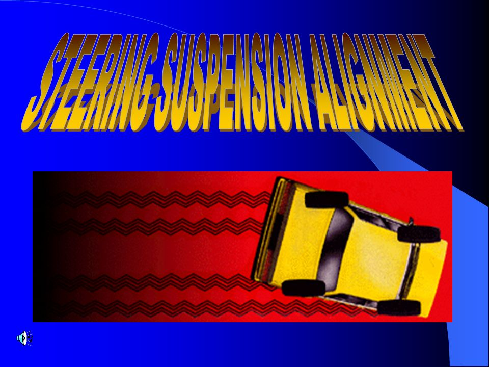 STEERING SUSPENSION ALIGNMENT